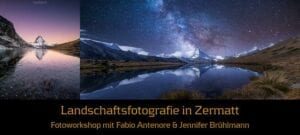Landschaftsfotografie in Zermatt 12.08-14.08.17 SOLD OUT